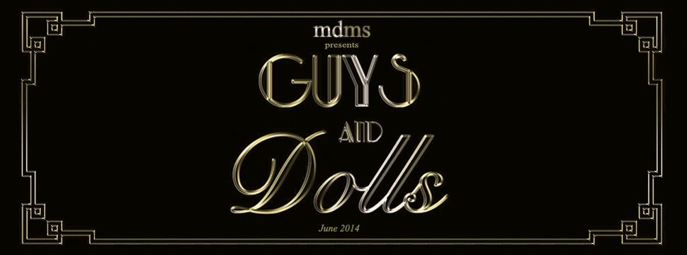 MDMS Presents Guys and Dolls